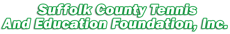 Suffolk County Tennis and Education Foundation, Inc.